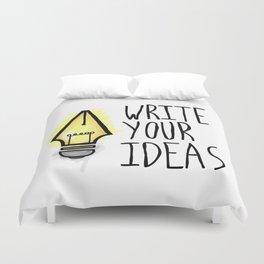 Write Your Ideas Duvet Cover