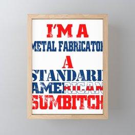 I'm A Metal Fabricator Framed Mini Art Print