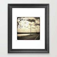 Ride Your Bike Framed Art Print