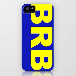 BRB iPhone Case