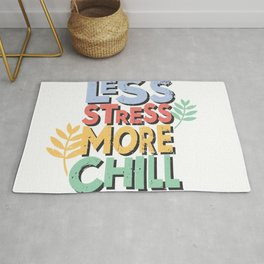 Less stress more chill Rug