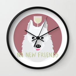 no new friends Wall Clock