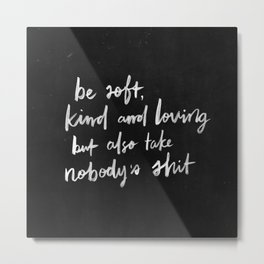 Be Soft Metal Print