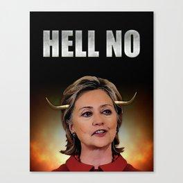 Hell No Hillary Clinton Canvas Print