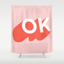 OK Shower Curtain