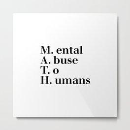 Mental abuse to humans Metal Print
