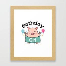 Birthday Girl Happy Pig Lover Framed Art Print