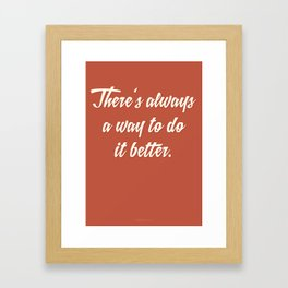There's always a way.. Framed Art Print
