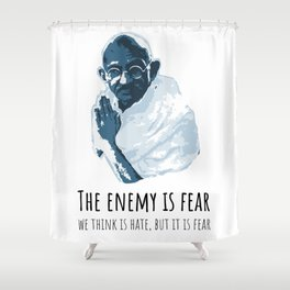 The Enemy is Fear Shower Curtain