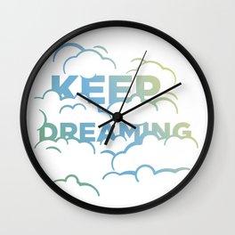 Keep Dreaming Wall Clock