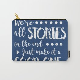 We're all stories in the end Carry-All Pouch