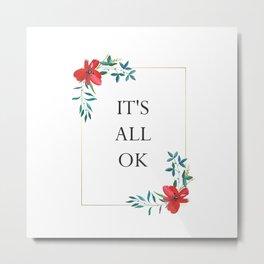 It's All Ok Positive Affirmation Metal Print