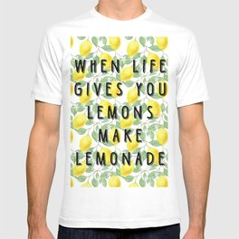 When life gives you lemons make lemonade T-shirt