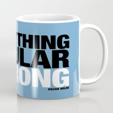 Everything Popular Is Wrong Mug