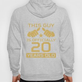 This Guy Is Officially 20 Years Old 20th Birthday Hoody