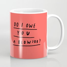 DO I?  Coffee Mug