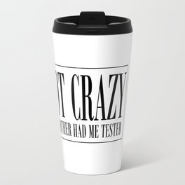 NOT CRAZY Travel Mug