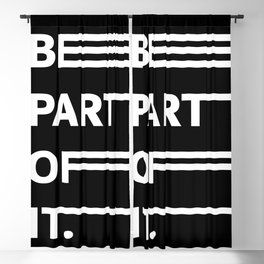 BE PART OF IT Blackout Curtain