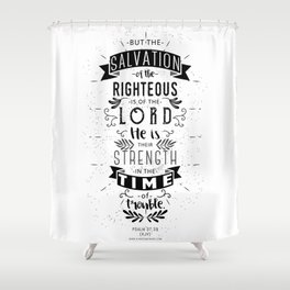 Psalm 37:39 Shower Curtain