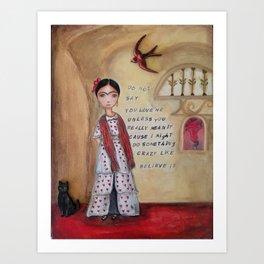 Frida - Believe it Art Print