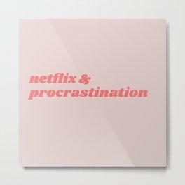 Netflix & procrastination Metal Print