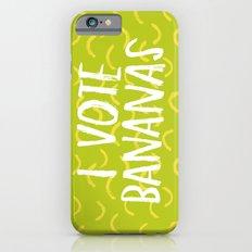 I Vote Bananas Slim Case iPhone 6s