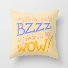 My brain is like BZZ, my heart is like WOW (Be More Chill) Throw Pillow