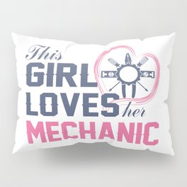 Loves Her Mechanic Pillow Sham