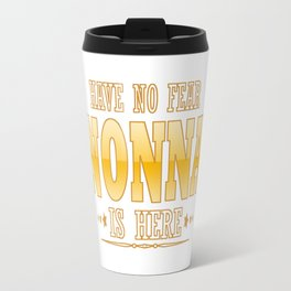 NONNA IS HERE Travel Mug