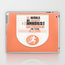 Be humble Be hungry Be the hardest worker Inspirational Quote Laptop & iPad Skin