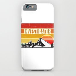 Support Your Local Investigator iPhone Case