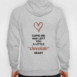 Cupid Me Valentine's Day Chocolate Heart Hoody