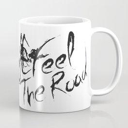 Feel the Road Coffee Mug