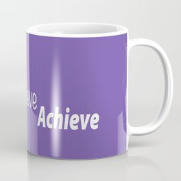 Dream Believe Achieve Ultra Violet Coffee Mug