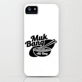 Muk Bang Mukbang All Day design - Korean Food Binge Challenge iPhone Case