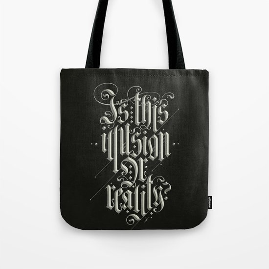 Is This Illusion Or Reality? Tote Bag