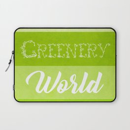 A Greenery World is Possible Laptop Sleeve
