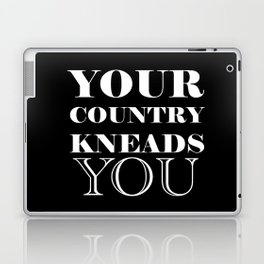 your country kneads you Laptop & iPad Skin