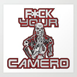 F*ck Your Camero Art Print