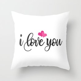 I Love You Romantic Valentine's Day Quote Throw Pillow