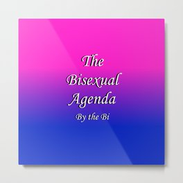 The Bisexual Agenda Metal Print