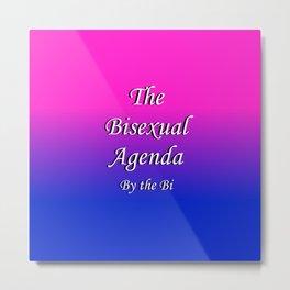 The Bisexual Agenda Metal Print