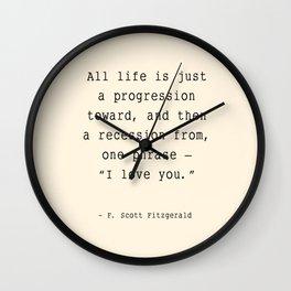 I love you - F Scott Fitzgerald quote Wall Clock