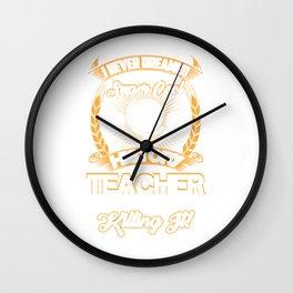 I Never Dreamed I'd Be A Super Cool History Teacher But Here I Am Killing It! Wall Clock