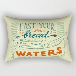 Cast your bread upon the waters Rectangular Pillow