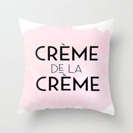 CREME DE La CREME,French Quote,Printable Wall Art,Crème De La Crème Print,Quote Posters Throw Pillow