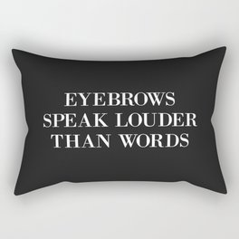 Eyebrows Louder Words Funny Quote Rectangular Pillow