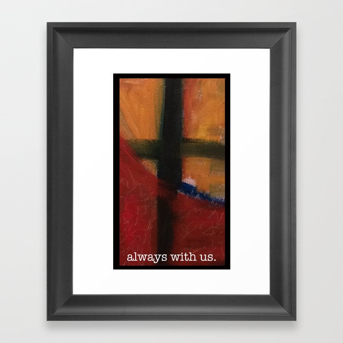 always with us Framed Art Print