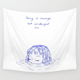Being is Strange, But Wonderful Too Wall Tapestry