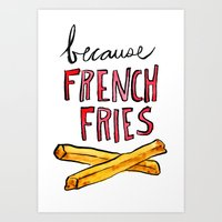 Because French Fries Art Print